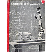 Saints in the Valleys / Christian Sacred Images in the History, Life and Folk Art of Spanish New Mexico