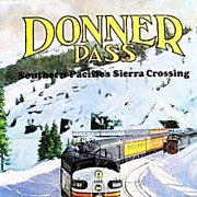 Donner Pass: Southern Pacific's Sierra Crossing by Signor 1985 New