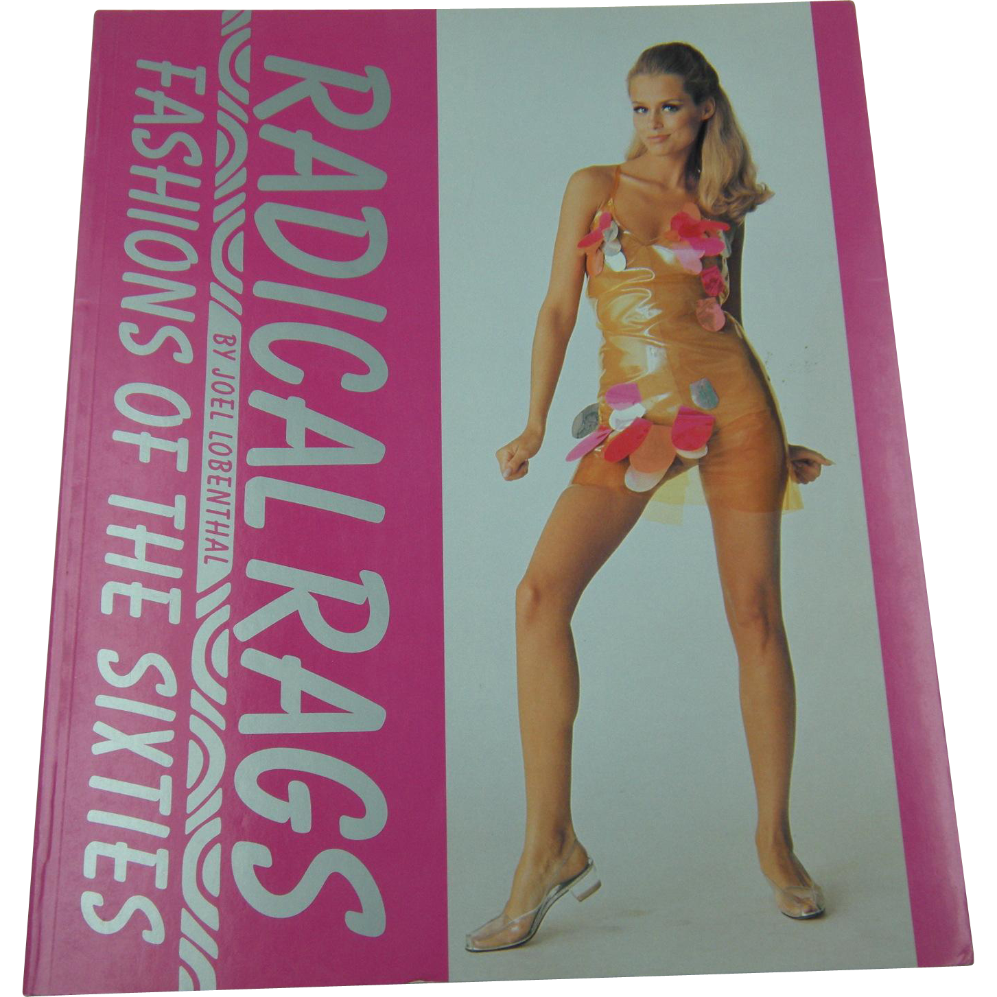 """Radical Rags"" Book about Fashions of the 1960's by Joel Lobenthal"