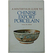 A Winterthur Guide to Chinese Export Porcelain Arlene M. Palmer Antiques Book