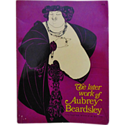 The Later Work of Aubrey Beardsley w/ 174 Plates Art Book