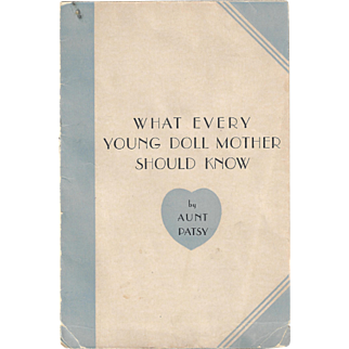 1934 Aunt Patsy Dydee Booklet What Every Doll Mother Should Know