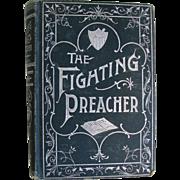 Antique Book The Fighting Preacher 1899