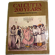 Calcutta 200 Years A Tollygunge Club Perspective, Illustrated, HCDJ 1981, Rare