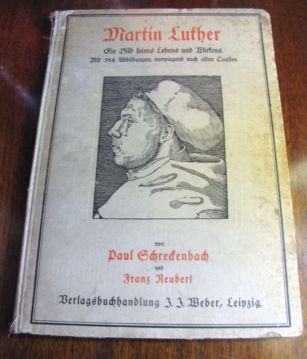 1921 Martin Luther by SCHRECKENBACH,P. & REUBERT,F. Martin Luther, ein Bild seines Lebens und Wirkens