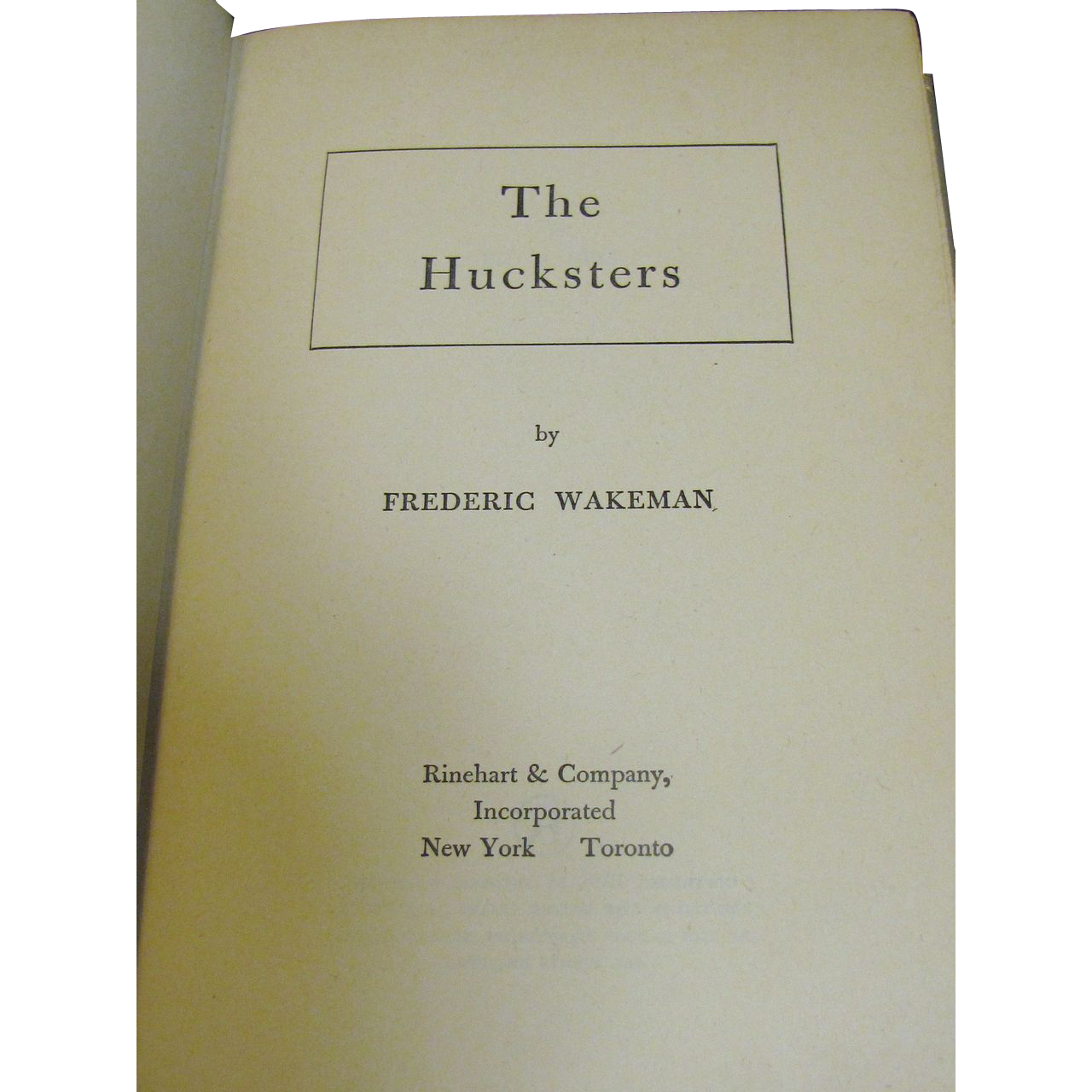 The Hucksters by Frederic Wakeman and Published by Haddon Craftsmen, 1946. 1st Edition