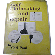"""Golf Clubmaking and Repair"" by Carl Paul, 1984 first edition‏"