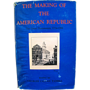 The Making of the American Republic : The Great Documents, 1774-1789 by Charles Callan Tansill (1972, Hardcover)