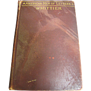 1903, American Men Of Letters John Greenleaf Whittier 1st Edition‏