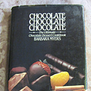 Chocolate Chocolate Chocolate, The Ultimate Chocolate Dessert Cookbook‏, B Myers