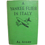 1944, A Yankee Flier in Italy by Al Avery‏