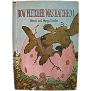 How Fletcher Was Hatched by Wende & Harry Devlin, 1969