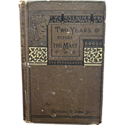 1887 edition, Two Years Before the Mast by Richard H Dana Jr.
