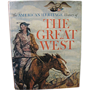 The American Heritage History of the Great West, 1965, Hardback