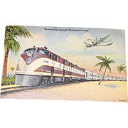 "Early 1940's Post Card for Train and Plane Enthusiasts ""Streamlining through Wonderful Florida"""
