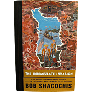 The Immaculate Invasion by Bob Shacochis,  1st Edition, Like New