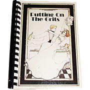 """Putting on the Grits"" Cookbook by the Junior League of Columbia, South Carolina, 1984 Stated First Edition, First Printing"