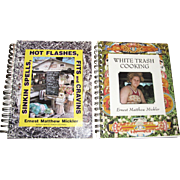"""White Trash Cooking"" & ""Sinkin Spells, Hot Flashes, Fits & Cravins"" Cookbooks by Ernest Matthew Mickler, One Has Authors Signature"
