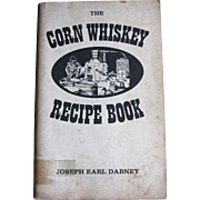 The Corn Whiskey Recipe Book by Joseph Earl Dabney  – 1977,  Paperback, Very Rare, Cookbook