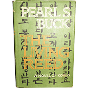 The Living Reed by Pearl S. Buck, 1963 First Edition, HCDJ