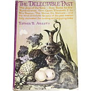 1964, The Delectable Past by Esther B. Aresty (Hardcover w/ Dust Jacket) History of Cooking, 1st Edition