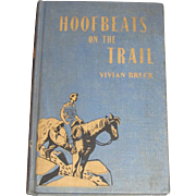 1950, Hoofbeats on the Trail - Sierra Nevada Adventure by Vivian Breck, 1st Edition, Children's Book