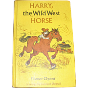 Harry, the Wild West Horse by Eleanor Clymer, 1963, 1st Edition, HC, Drawings by Leonard Shortall