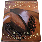 """Celebrate wth Chocolate"" by Marcel Desaulniers, Cookbook, 1st Edition"