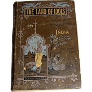 1894, The Land of Idols or Talks With Young People About India by Rev. John J. Pool, Lots of Illustrations, 1st Edition