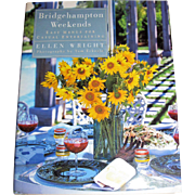 Bridgehampton Weekends: Easy Menus for Casual Entertaining by Ellen Wrigh