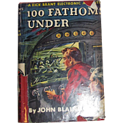 100 Fathoms Under by John Blaine, HCDJ 1947 1st Edition, 5th-8th Grade