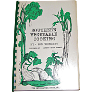 Harris, Southern Vegetable Cooking by Jon Wongrey, First Edition, 1981, Sandlapper, Rare