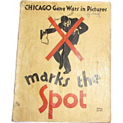 1930, Chicago Gang Wars in Pictures - X Marks the Spot , Photograph Magazine