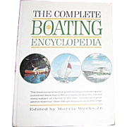 "Vintage ""The Complete Boating Encyclopedia"" edited by Morris Weeks Jr. Hardcover 1964"