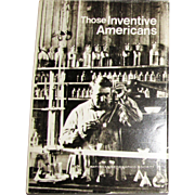Message body   Those Inventive Americans, National Geographic Society, 1971 HCDJ