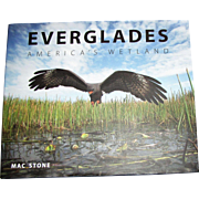 Everglades: America's Wetland: by Mac Stone, HCDJ, Like New, Signed by Author