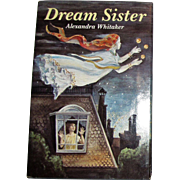 Dream Sister by Alexander Whitaker, HCDJ, 1986 1st Edition, Near Mint