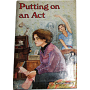 PUTTING ON AN ACT by Christi Killien, HCDJ, 1st Edition
