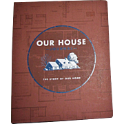 Our House Journal: The Story of Our Home, 1st Edition, Like New