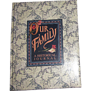 Our Family a Historical Journal, HC, Like New