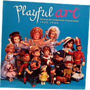 "Theriault's Catalog ""Playful Art:  Dolls of American Childhood 1900-1960""  July 12, 2009"