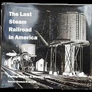 Railroad book - The Last Steam Engine in America