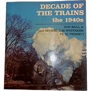 Trains book: Decade of the Trains - the 1940s.