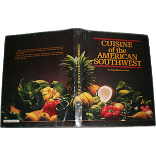Cuisine of the American Southwest By Anne Lindsay Greer First Edition 1983