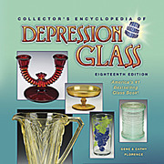 Collector's Encyclopedia of Depression Glass, 18th Edition