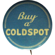 Coldspot Button / Pinback, Vintage 30's Deco Sears