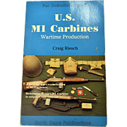 Vintage Book U.S. M1 Carbines Wartime Production 1994 Guns Pistols Rifles