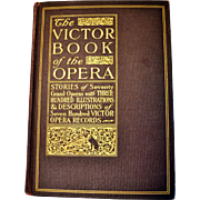 Victor Book of the Opera, Stories of Seventy Grand Operas with Three Hundred Illustrations & Descriptions of Seven Hundred Victor Opera Records