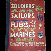 1943 Soldiers Sailors Fliers and Marines WWII book vintage! Nice!