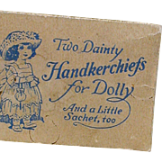 Vintage Two Handkerchiefs for Dolly & a Little Sachet too  Package